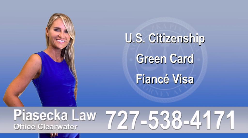Immigration Attorney Clearwater U.S. Citizenship, Green Card, Fiancé Visa, Florida, Attorney, Lawyer, Agnieszka Piasecka, Aga Piasecka, Piasecka, 2