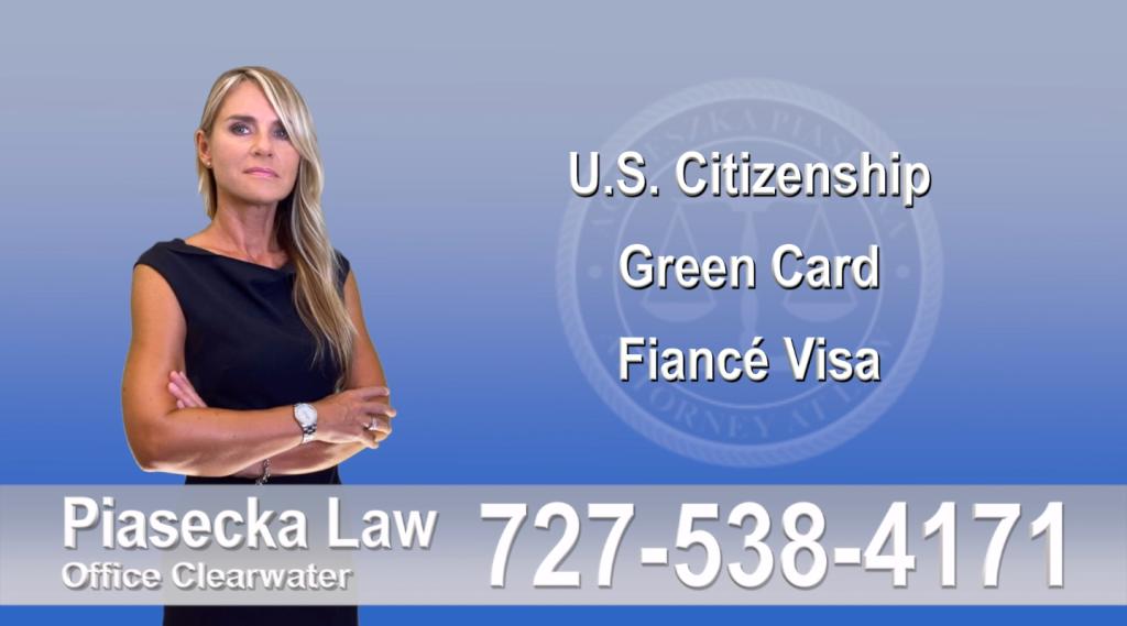 Immigration Attorney Clearwater U.S. Citizenship, Green Card, Fiancé Visa, Florida, Attorney, Lawyer, Agnieszka Piasecka, Aga Piasecka, Piasecka, 5