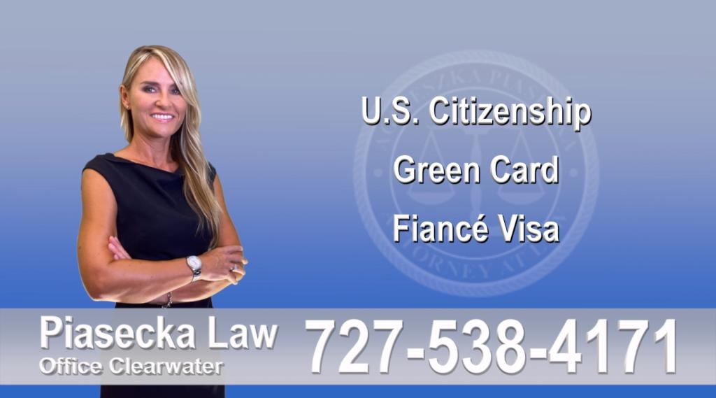 Immigration Attorney Clearwater U.S. Citizenship, Green Card, Fiancé Visa, Florida, Attorney, Lawyer, Agnieszka Piasecka, Aga Piasecka, Piasecka, 7