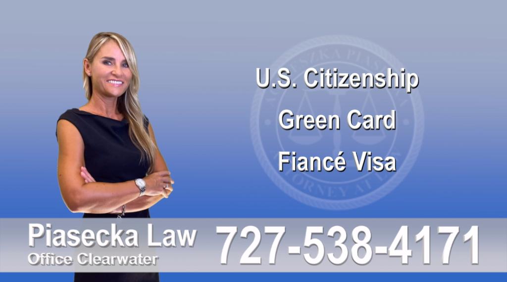 Immigration Attorney Clearwater U.S. Citizenship, Green Card, Fiancé Visa, Florida, Attorney, Lawyer, Agnieszka Piasecka, Aga Piasecka, Piasecka, 8